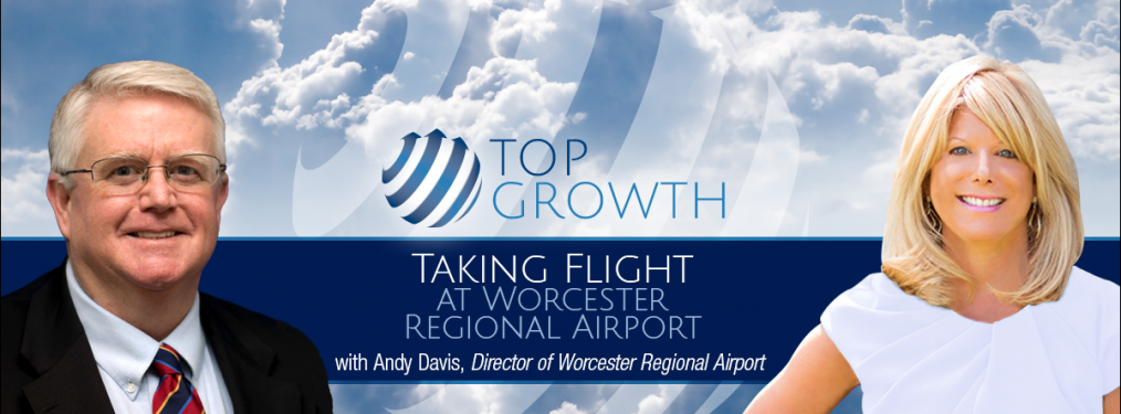 PENTA's Top Growth Interview with Worcester Airport Director Andy Davis